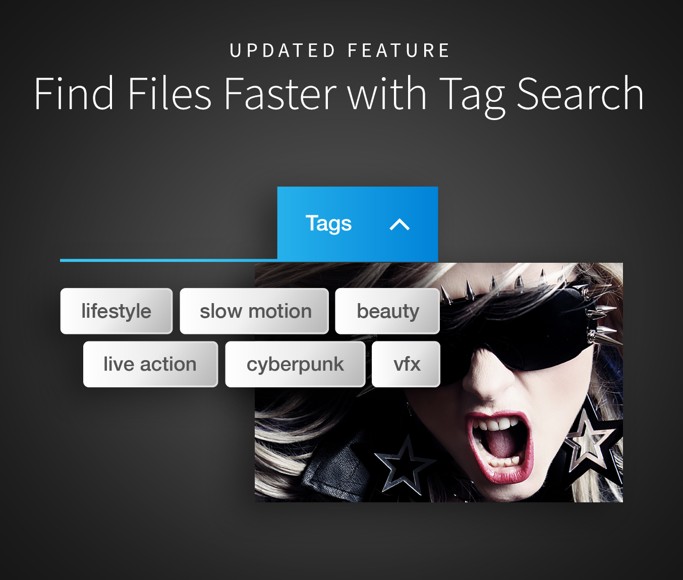 Work Faster with Our new Tag Search Capability