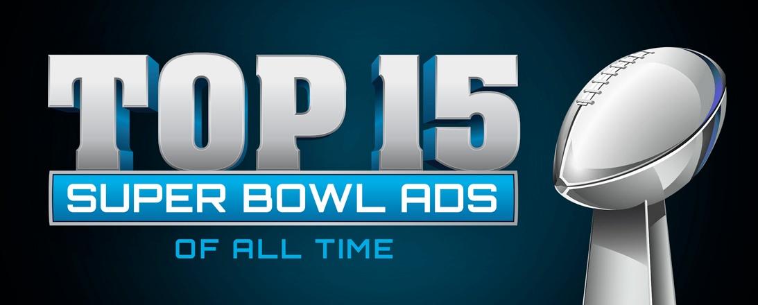 Top 15 Super Bowl Ads